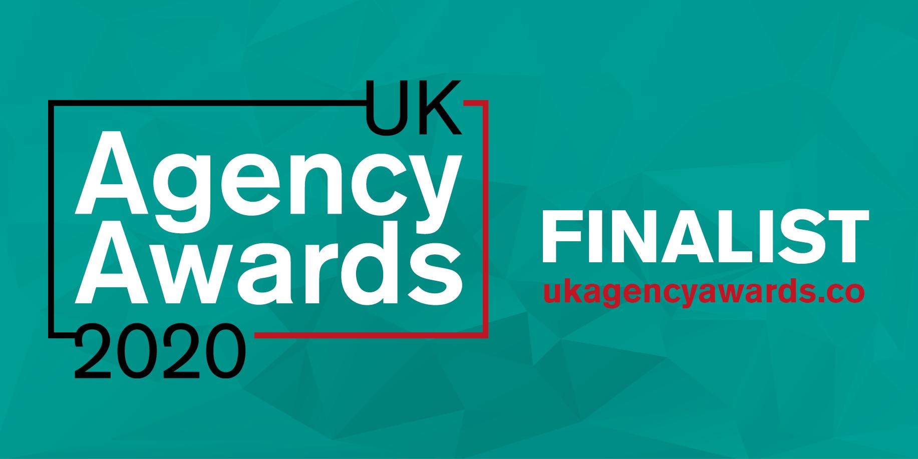 UK Agency Awards: Shortlisted for TWO Awards